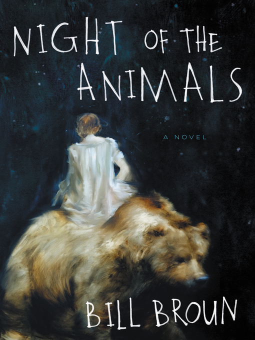 Title details for Night of the Animals by Bill Broun - Available
