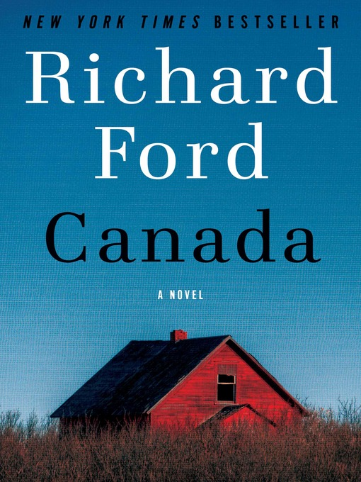 Title details for Canada by Richard Ford - Available