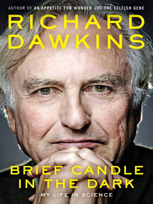 Title details for Brief Candle in the Dark by Richard Dawkins - Wait list
