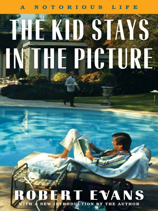 Title details for The Kid Stays in the Picture by Robert Evans - Available