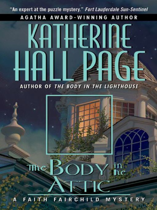 Title details for The Body in the Attic by Katherine Hall Page - Wait list