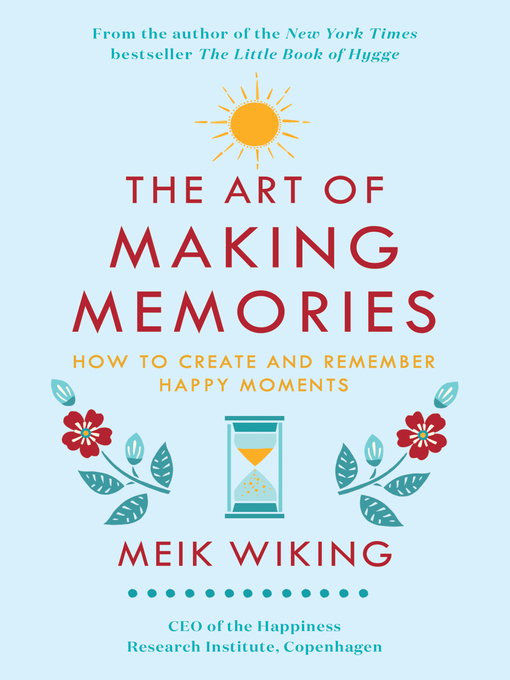 Title details for The Art of Making Memories by Meik Wiking - Wait list
