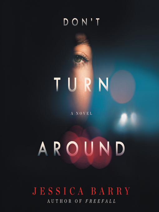 Title details for Don't Turn Around by Jessica Barry - Available
