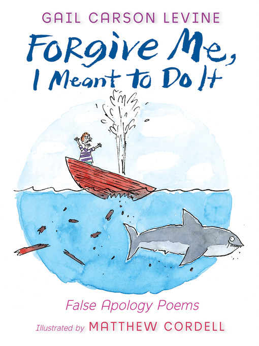 Title details for Forgive Me, I Meant to Do It by Gail Carson Levine - Available
