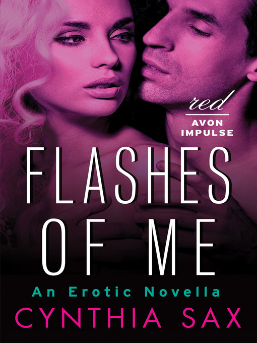 Title details for Flashes of Me by Cynthia Sax - Available