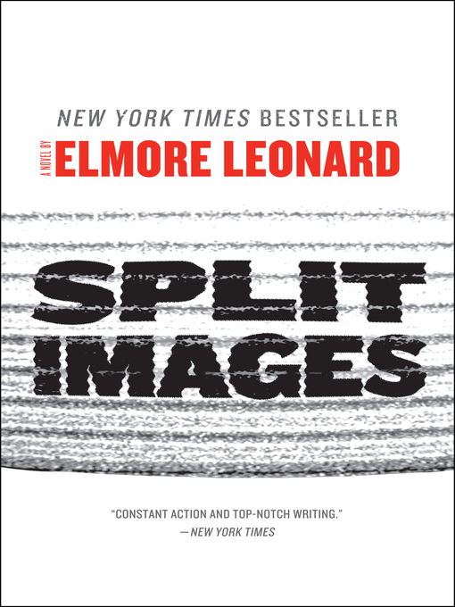 Title details for Split Images by Elmore Leonard - Available