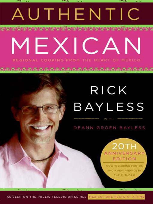 Title details for Authentic Mexican 20th Anniversary by Mr. Rick Bayless - Available