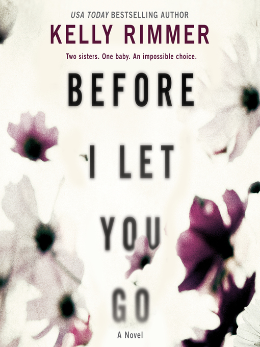 Title details for Before I Let You Go by Kelly Rimmer - Wait list