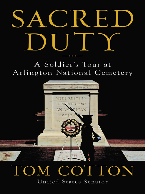 Title details for Sacred Duty by Tom Cotton - Available