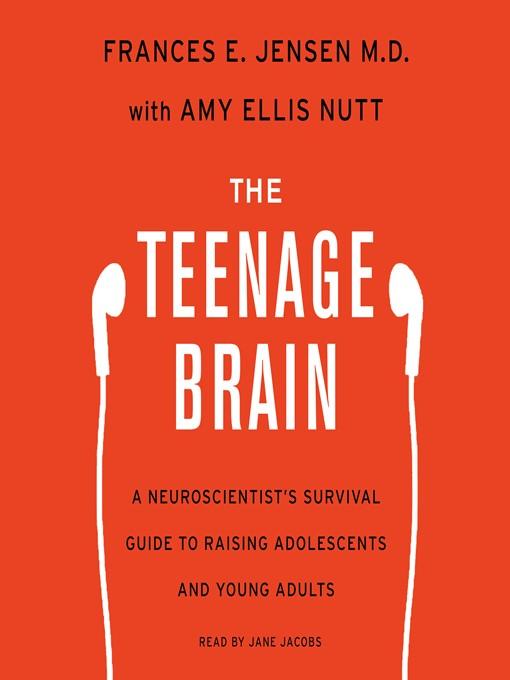 Title details for The Teenage Brain by Frances E. Jensen - Wait list