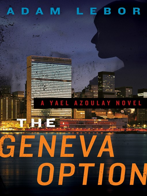 Title details for The Geneva Option by Adam LeBor - Available