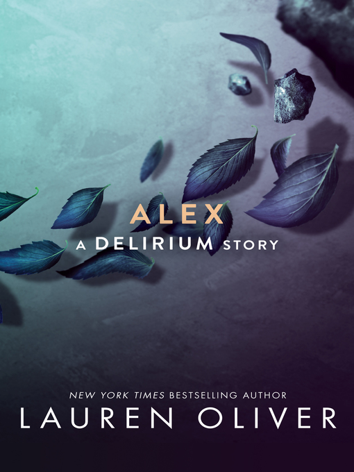 Title details for Alex by Lauren Oliver - Available