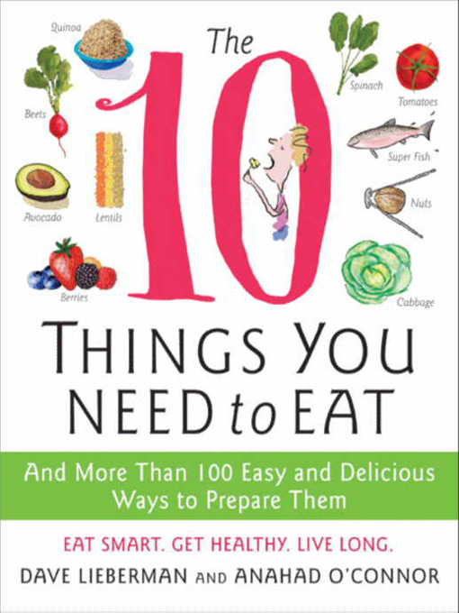 Title details for The 10 Things You Need to Eat by Anahad O'Connor - Available