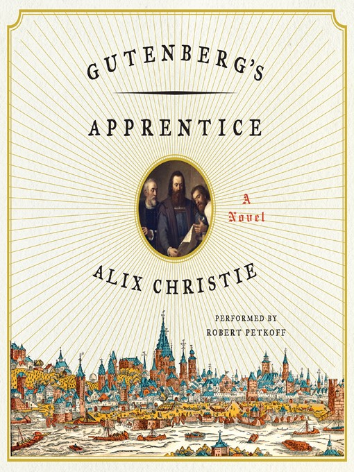 Title details for Gutenberg's Apprentice by Alix Christie - Available