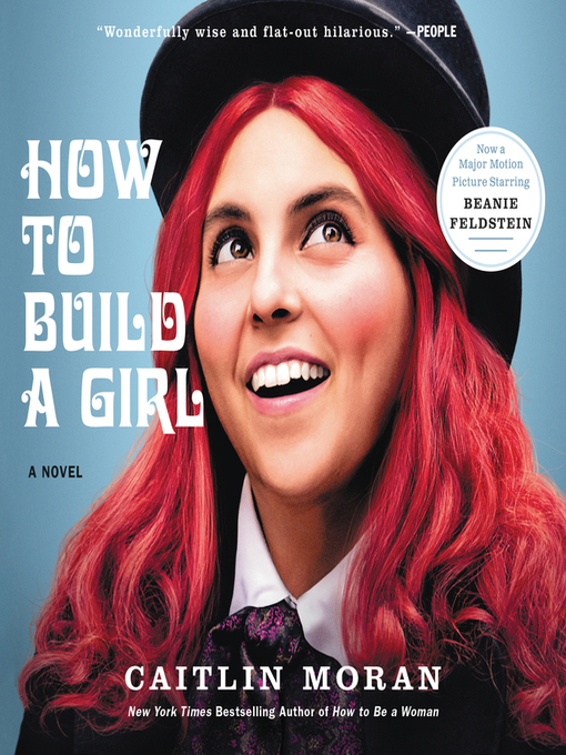 Title details for How to Build a Girl by Caitlin Moran - Available