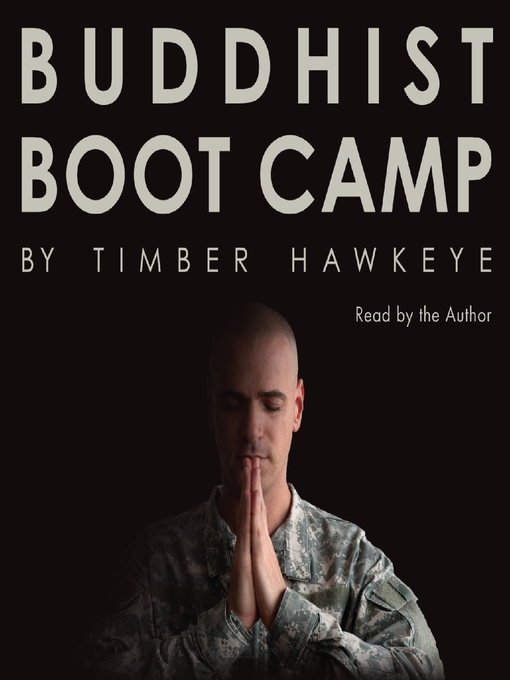 Title details for Buddhist Boot Camp by Timber Hawkeye - Available