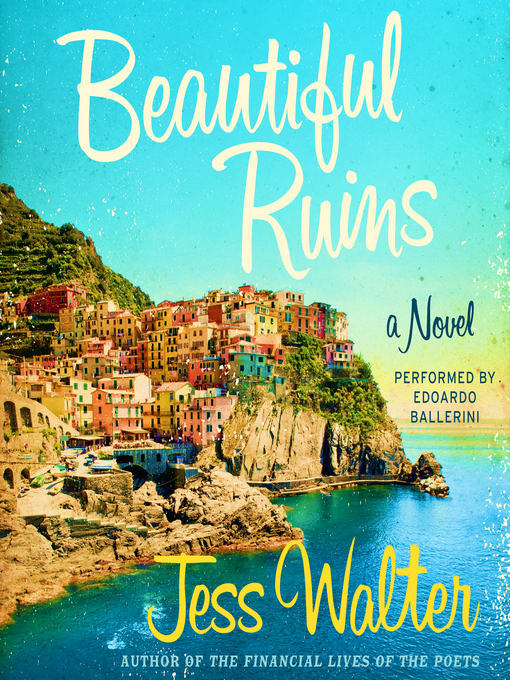 Title details for Beautiful Ruins by Jess Walter - Available