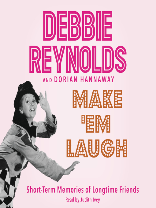 Title details for Make 'Em Laugh by Debbie Reynolds - Wait list