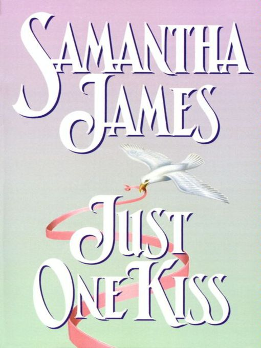 Title details for Just One Kiss by Samantha James - Available
