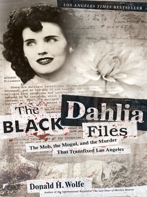 Title details for The Black Dahlia Files by Don Wolfe - Available