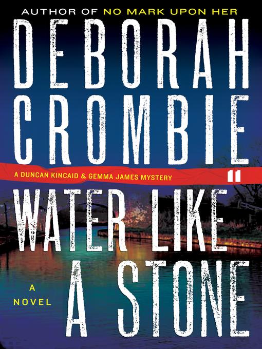 Title details for Water Like a Stone by Deborah Crombie - Wait list