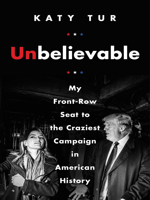 Title details for Unbelievable by Katy Tur - Available