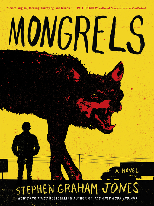 Title details for Mongrels by Stephen Graham Jones - Available