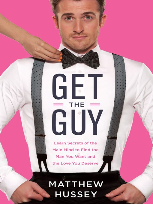Title details for Get the Guy by Matthew Hussey - Available