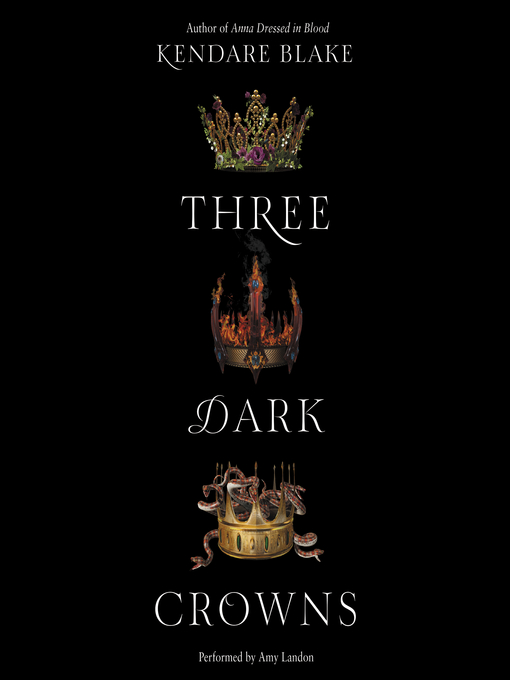 Title details for Three Dark Crowns by Kendare Blake - Wait list