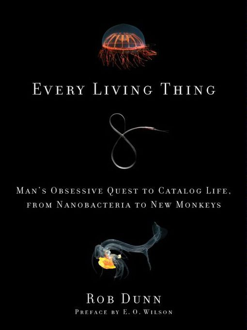Title details for Every Living Thing by Dr. Rob Dunn - Available