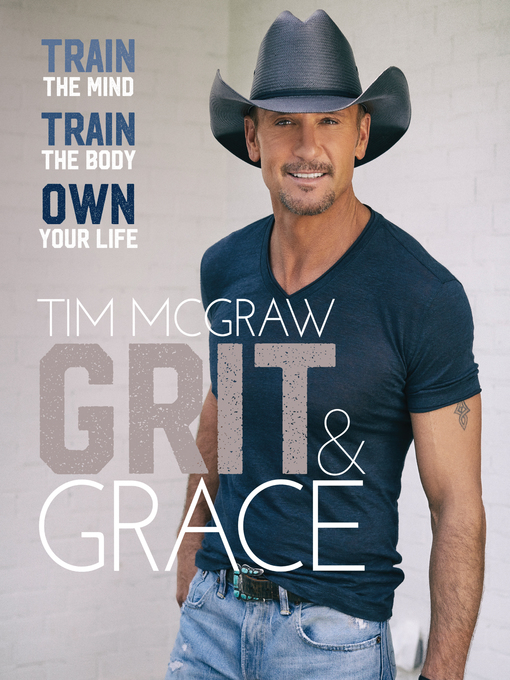 Title details for Grit & Grace by Tim McGraw - Available