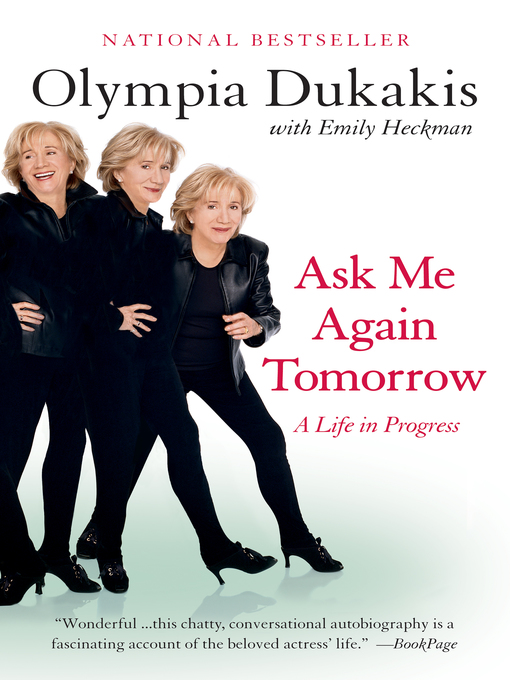 Title details for Ask Me Again Tomorrow by Olympia Dukakis - Available