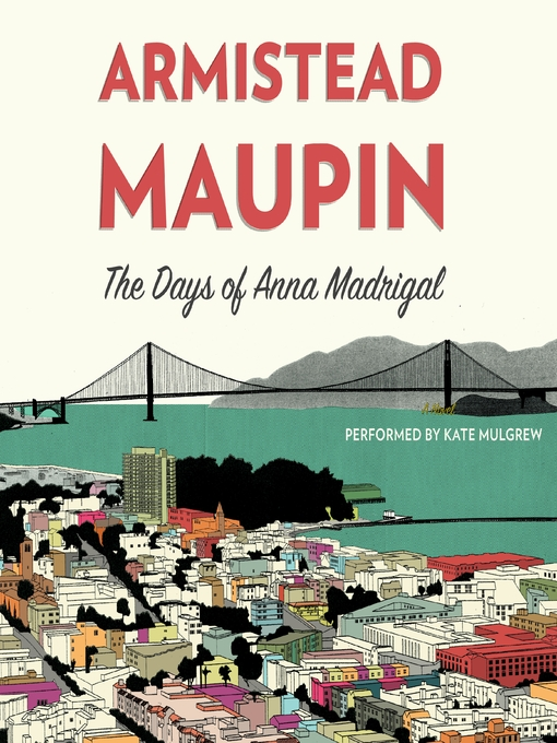 Title details for The Days of Anna Madrigal by Armistead Maupin - Available
