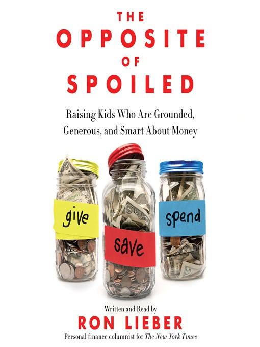 Title details for The Opposite of Spoiled by Ron Lieber - Wait list