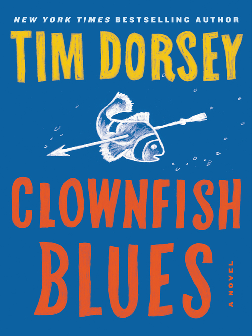 Title details for Clownfish Blues by Tim Dorsey - Available