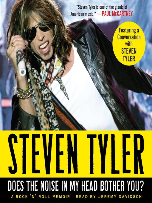 Title details for Does the Noise in My Head Bother You? by Steven Tyler - Available