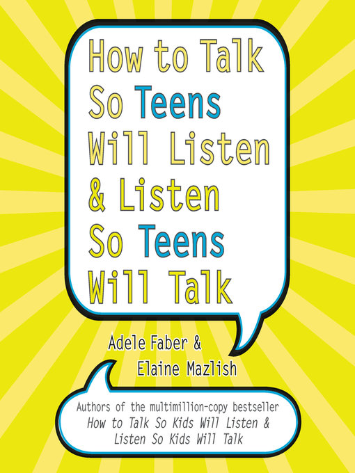Title details for How to Talk So Teens Will Listen and Listen So Teens Will Talk by Adele Faber - Wait list