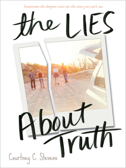 Title details for The Lies About Truth by Courtney Stevens - Wait list