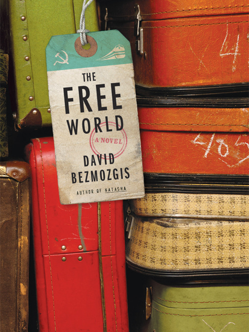 Title details for Free World by David Bezmozgis - Available
