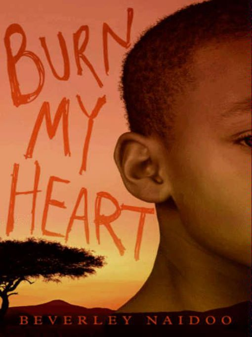 Title details for Burn My Heart by Beverley Naidoo - Available