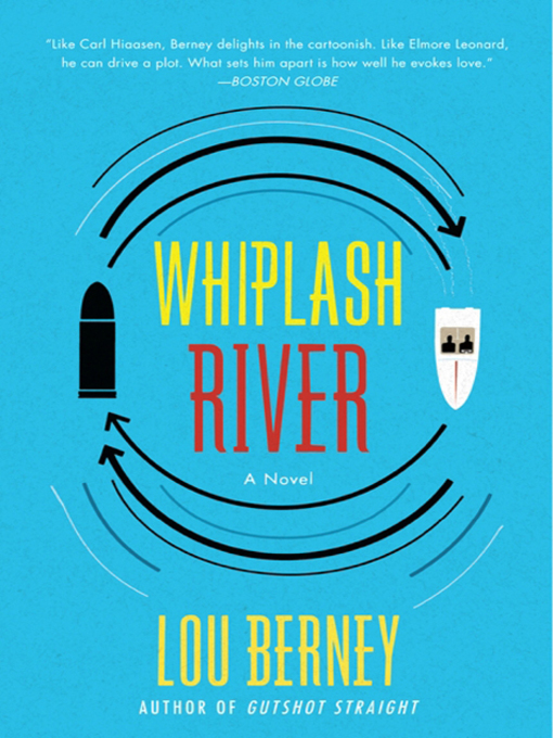 Title details for Whiplash River by Lou Berney - Available