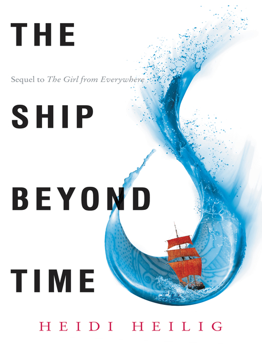 Title details for The Ship Beyond Time by Heidi Heilig - Wait list