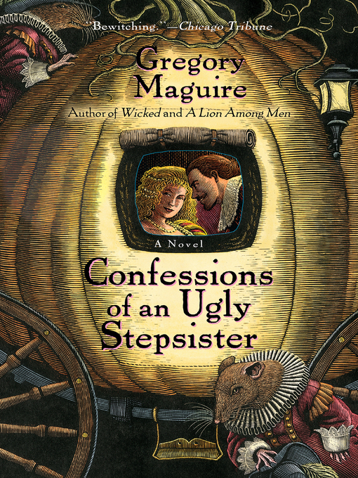 Title details for Confessions of an Ugly Stepsister by Gregory Maguire - Available