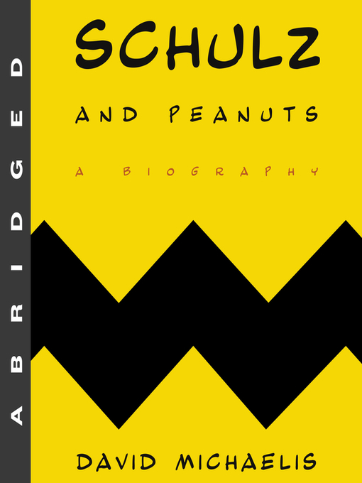 Title details for Schulz and Peanuts by David Michaelis - Available