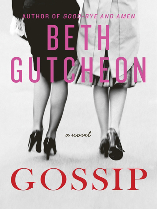 Title details for Gossip by Beth Gutcheon - Available