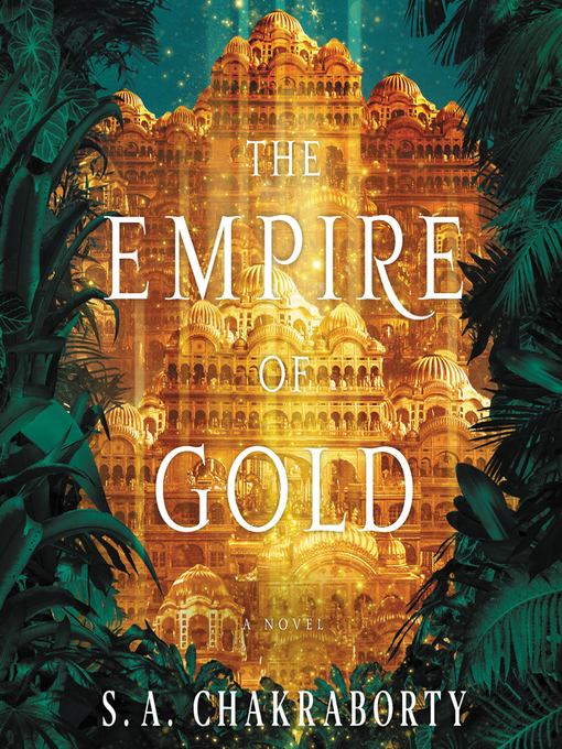 Title details for The Empire of Gold by S. A. Chakraborty - Available