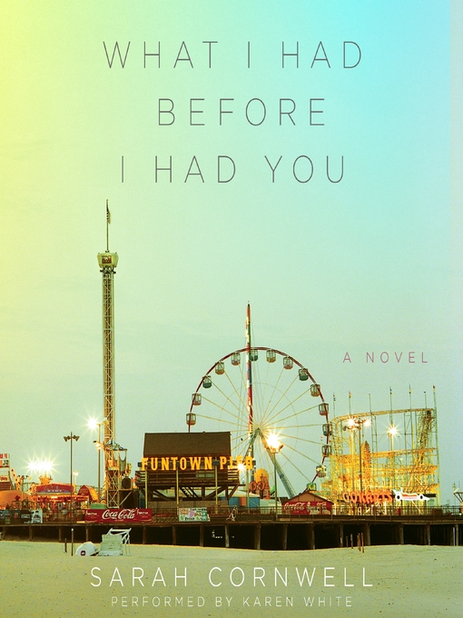 Title details for What I Had Before I Had You by Sarah Cornwell - Available