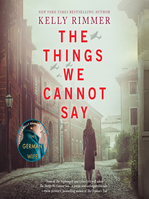 Title details for The Things We Cannot Say by Kelly Rimmer - Wait list