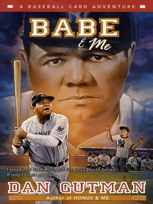 Title details for Babe & Me by Dan Gutman - Available