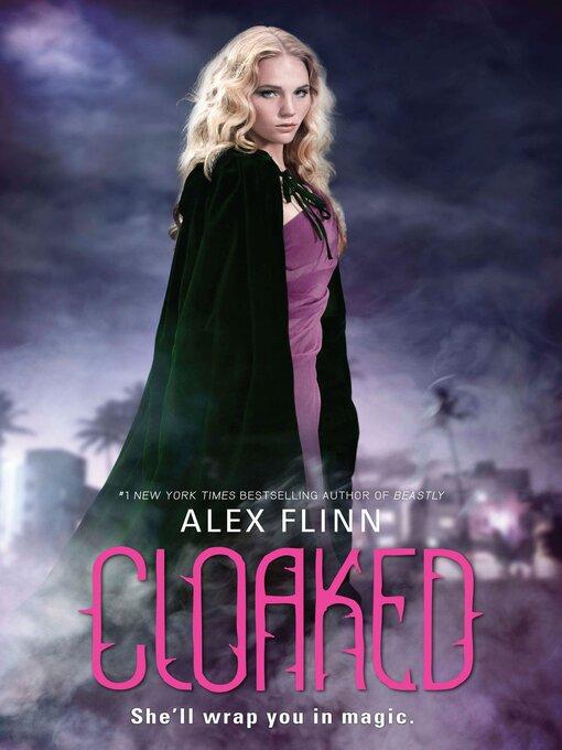 Title details for Cloaked by Alex Flinn - Wait list